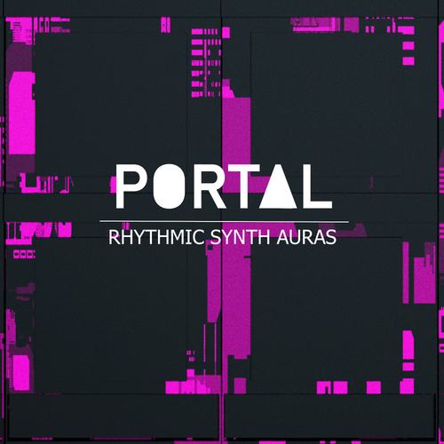 Portal - Rhythmic Synth Auras