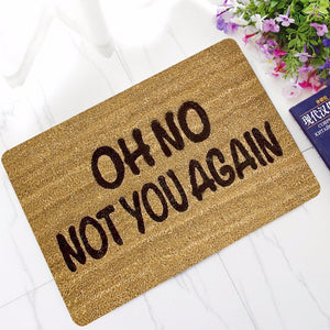 Thin Rubber Oh No Not You Again Funny Doormat
