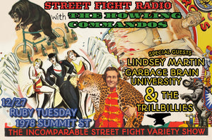 12/27 Street Fight Radio Variety Show with Special Guests The Trillbillies, Garbage Brain University, and Lindsey Martin