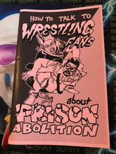 Load image into Gallery viewer, How to talk to wrestling fans about prison abolition