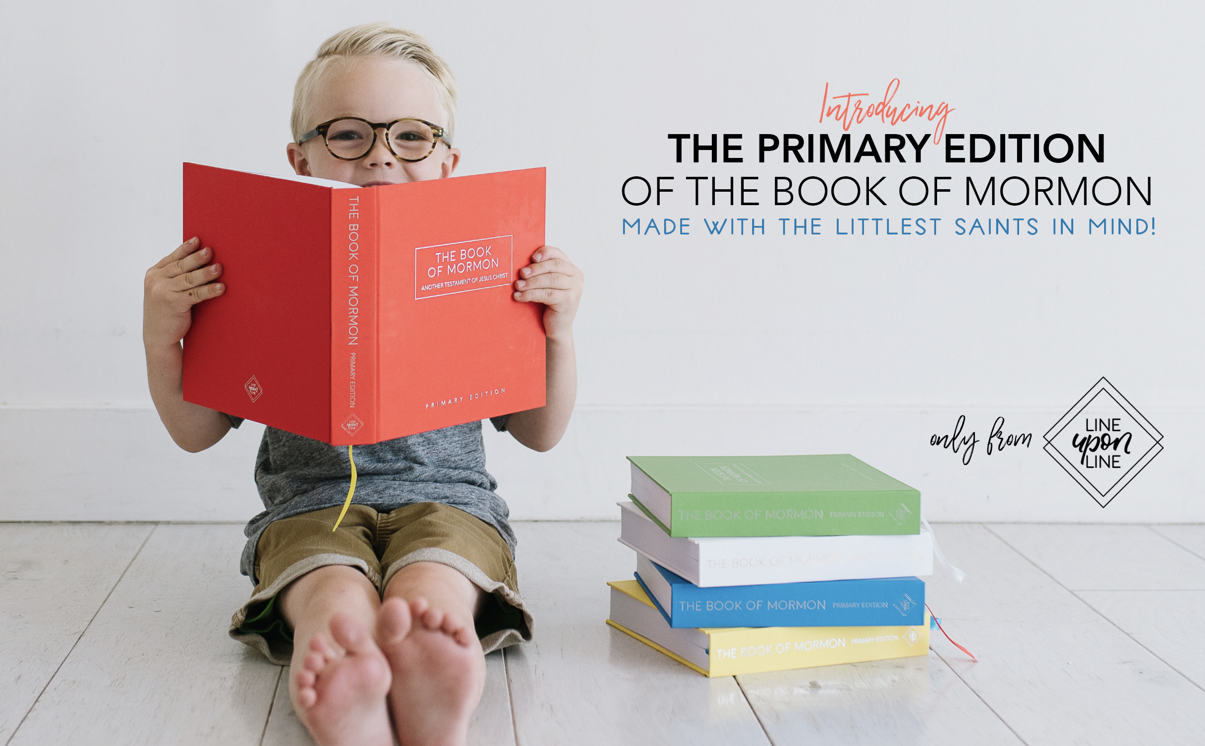 Introducing the Primary Edition of The Book Of mormon, made with the littlest saints in mind! Only from Line Upon Line.