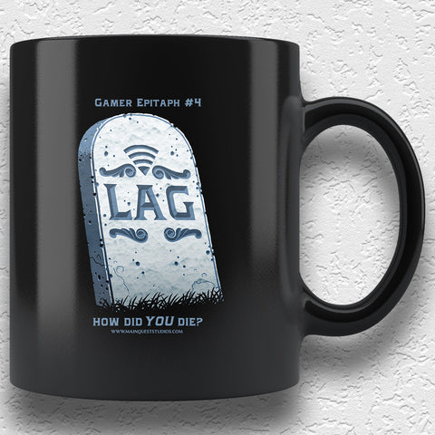Gamer Epitaph #4: Lag 11oz Mug
