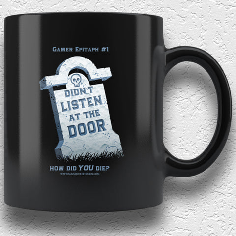 Gamer Epitaph #1: Listen 11oz Mug