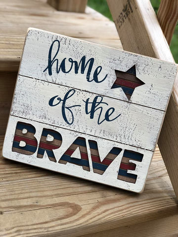HOME OF THE BRAVE - SLAT BOX SIGN