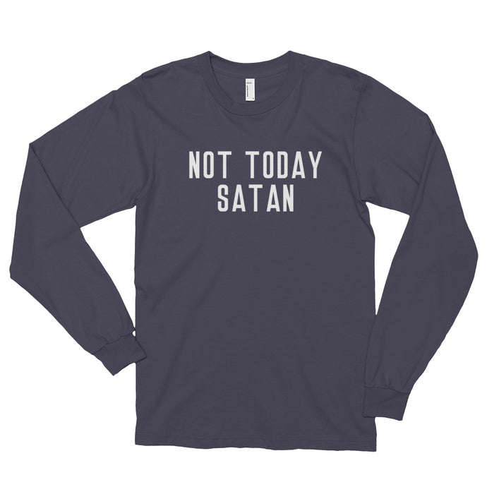 Not Today Satan Long Sleeve Shirt