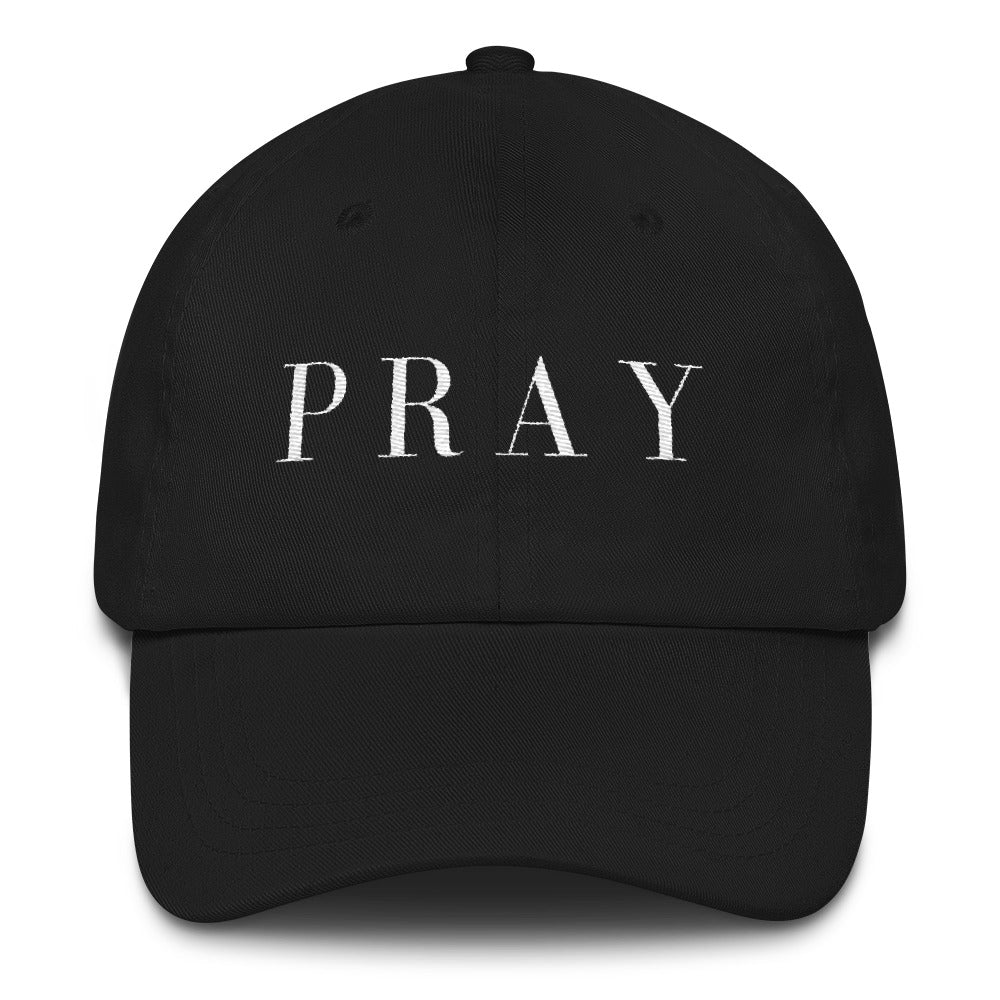 Pray Embroidered Dad Hat.