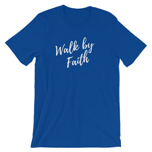 Walk by Faith Unisex Tee