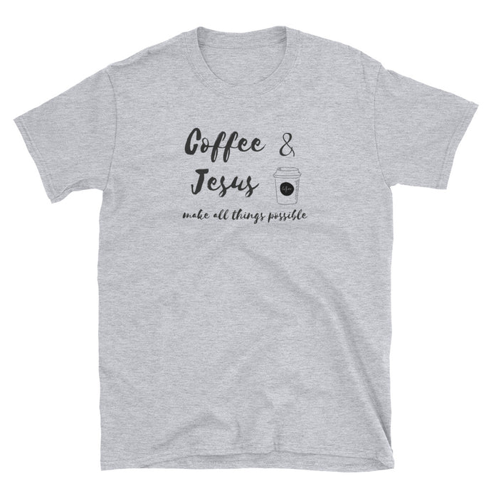 Coffee and Jesus make all things possible Tee