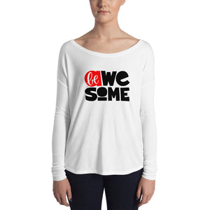Be Awesome Ladies' Long Sleeve Tee, Anti Bullying, Motivational