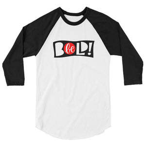 Be Bold Men's 3/4 sleeve raglan shirt, Anti Bullying, Be Strong