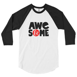 Be Awesome Men's 3/4 sleeve raglan shirt, Anti Bullying, Be Strong, Don't Forget to Be Awesome