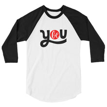 Load image into Gallery viewer, Be You Women's 3/4 sleeve raglan shirt, Anti Bullying, Be Your Own Kind of Beautiful, Be Your Own Hero