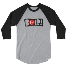 Load image into Gallery viewer, Be Bold Men's 3/4 sleeve raglan shirt, Anti Bullying, Be Strong