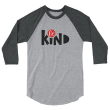Load image into Gallery viewer, Be Kind Women's 3/4 sleeve raglan shirt, Anti Bullying
