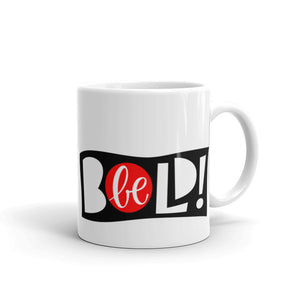 Be Bold Mug, Coffee Bar, Coffee Lover Gift, Anti Bullying, Inspirational Mug