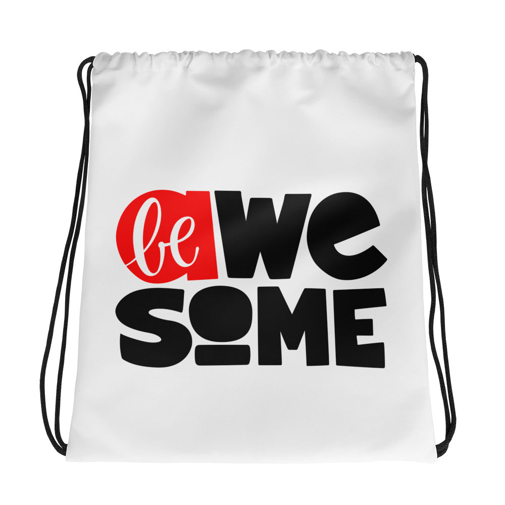 Be Awesome Drawstring bag, Anti Bullying, Motivational