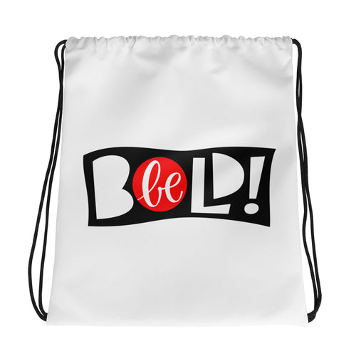 Be Bold Drawstring bag, Anti Bullying, Motivational