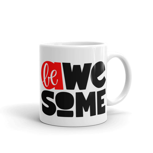 Be Awesome Mug, Coffee Bar, Coffee Lover Gift, Anti Bullying, Inspirational Mug