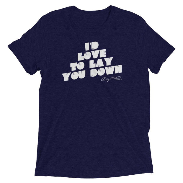 I'd Love To Lay You Down Mens Tee