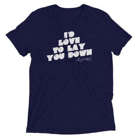 Image of I'd Love To Lay You Down Mens Tee