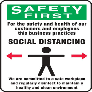 "Accuform® Red, Green, Black and White COVID/Social Distancing Sign ""SAFETY FIRST FOR THE SAFETY AND HEALTH OF OUR CUSTOMERS AND EMPLOYEES THIS BUSINESS PRACTICES SOCIAL DISTANCING"""