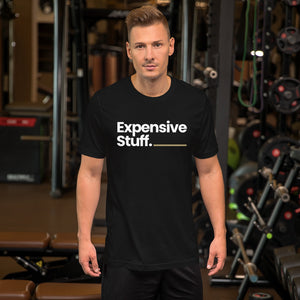Expensive Stuff Short-Sleeve Unisex T-Shirt