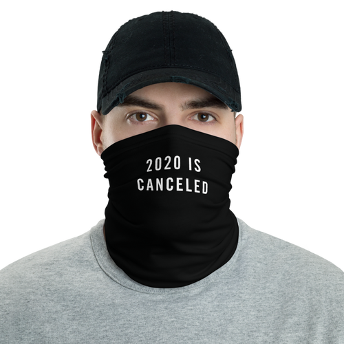 Default Title 2020 Is Canceled Neck Gaiter Masks by Design Express