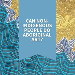 Can non-Indigenous people do Aboriginal art?