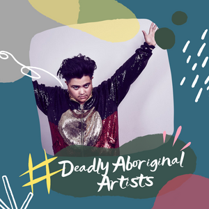 Deadly Aboriginal Artists - Mo'Ju