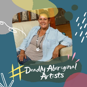 Deadly Aboriginal Artist Series - Saretta Fielding