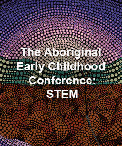 The Aboriginal Early Childhood Conference