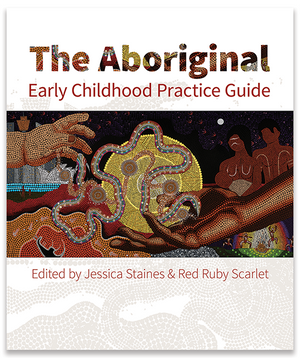 The Aboriginal Early Childhood Practice Guide