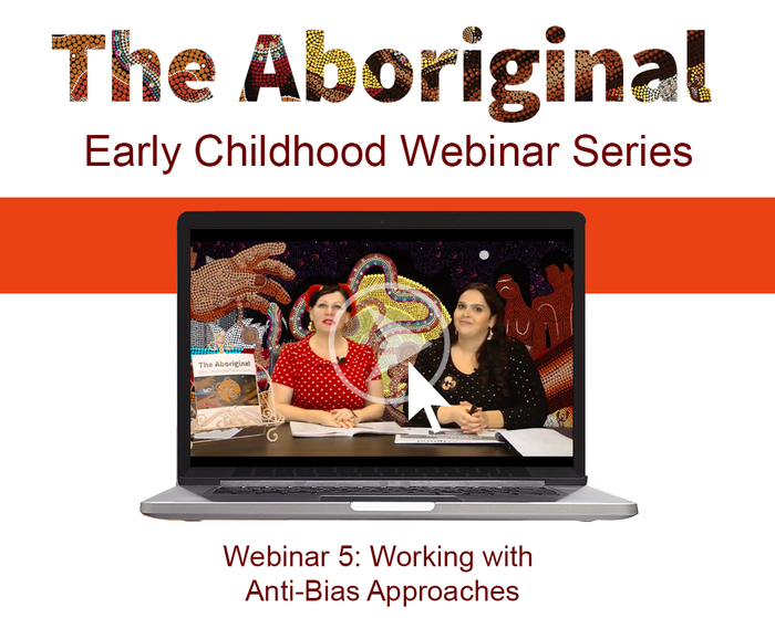 Webinar Five – Working with Anti-Bias Approaches