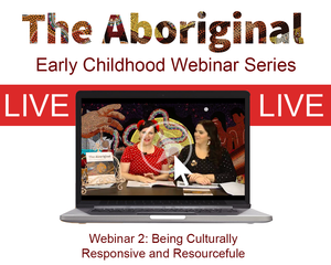 LIVE Webinar Two – Being Culturally Responsive and Resourceful