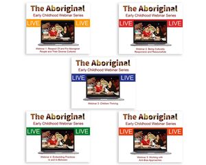 The Aboriginal Early Childhood LIVE Webinar Series – Bundle