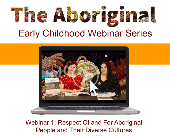 Webinar One – Respect Of and For Aboriginal People and Their Diverse Cultures