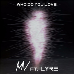 Who-Do-You-Love-Mickey-Valen-ft-Lyre-Cover-Image