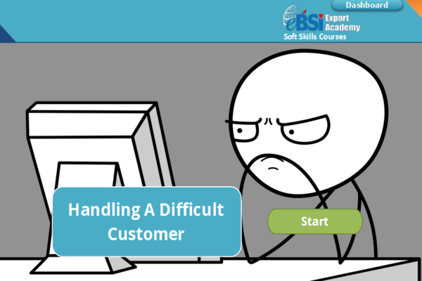 Handling a Difficult Customer - eBSI Export Academy