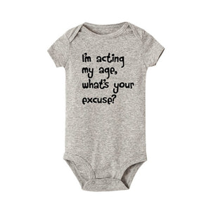 I'M ACTING MY AGE, WHAT'S YOUR EXCUSE? Baby Bodysuit
