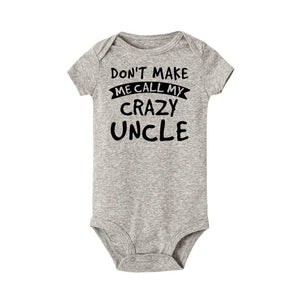 DON'T MAKE ME CALL MY CRAZY UNCLE! Novelty Baby Bodysuit
