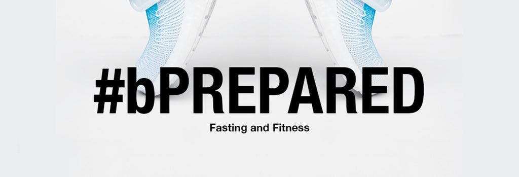 #bPrepared: Fasting and Fitness