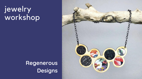Regenerous Designs Jewelry Workshop