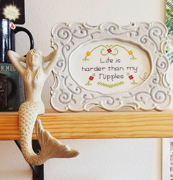 Life is Harder Than My Nipples- Cross Stitch
