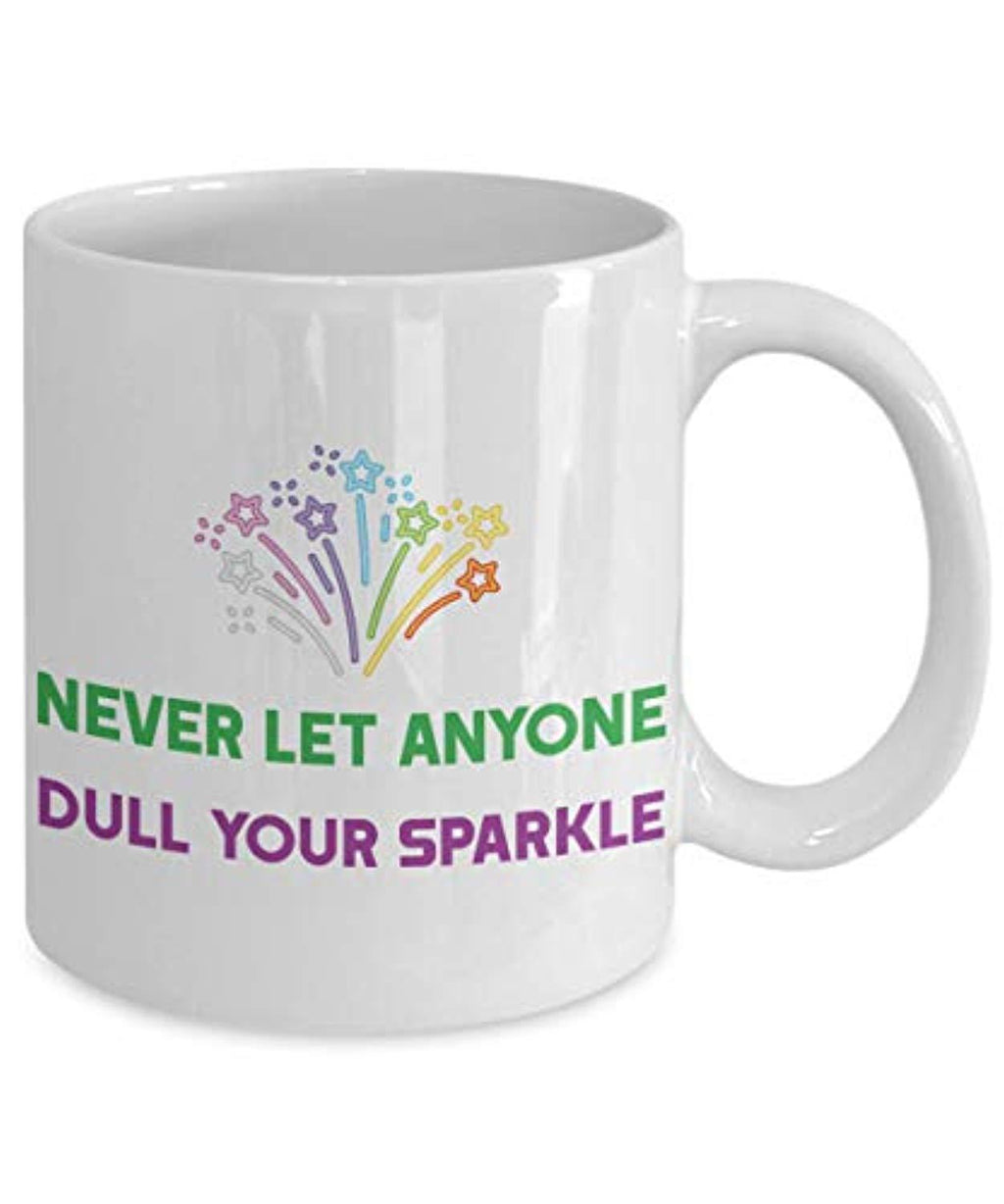 Never Let Anyone Dull Your Sparkle mug
