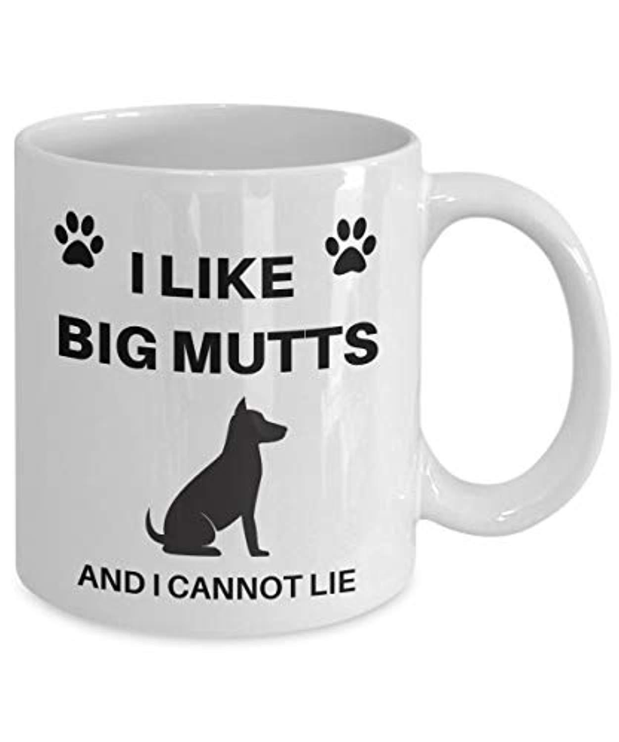 I Like Big Mutts And I Cannot Lie mug