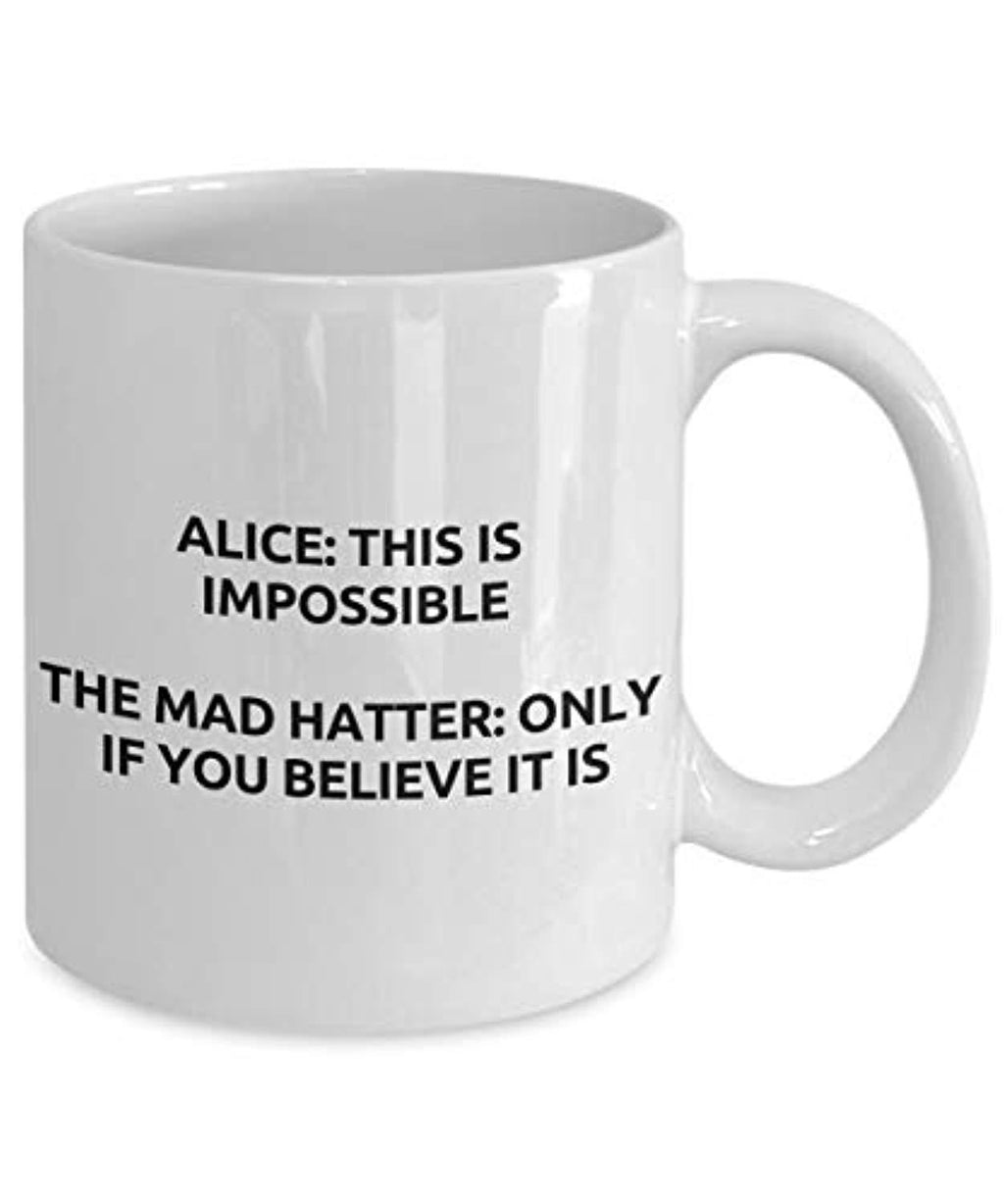 This Is Impossible Only If You Believe It Is Alice In Wonderland Quote Ceramic Coffee Tea Mug Lewis Carrol Alice's Adventures Novel