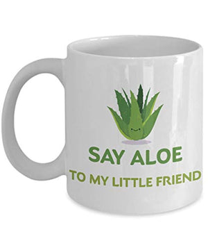 Say Aloe To My Little Friend Funny Coffee Mug