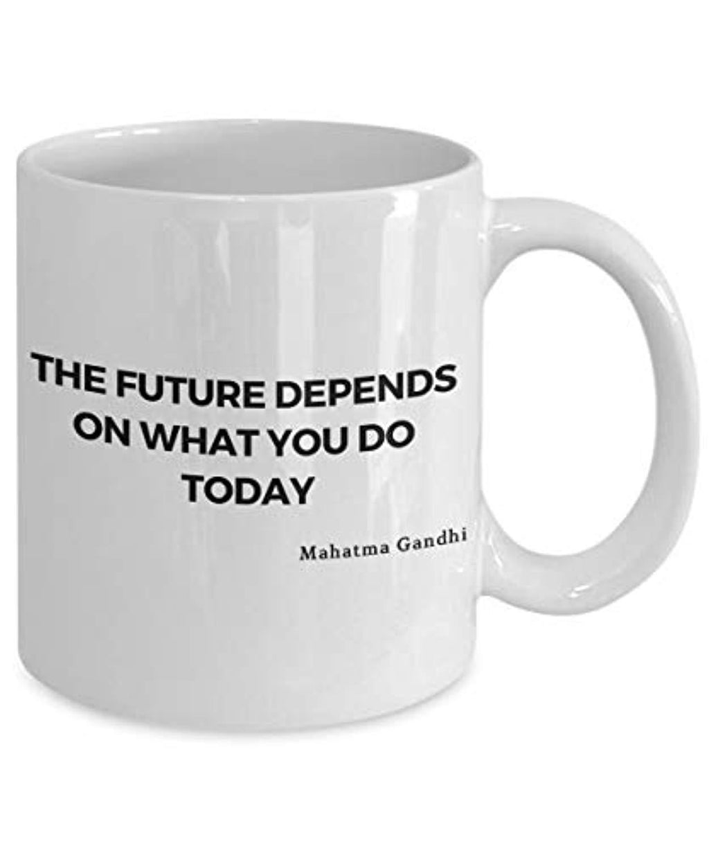 The Future Depends on what you do today mug