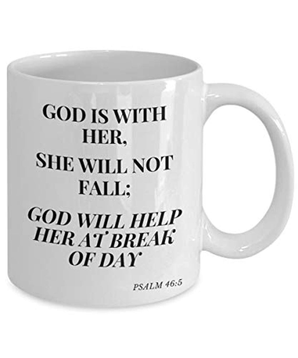 God Is With Her She Will NOt Fail God Will Help Her At Break OF Day Psalm 46:5 Coffee Ceramic Mug (11 oz)
