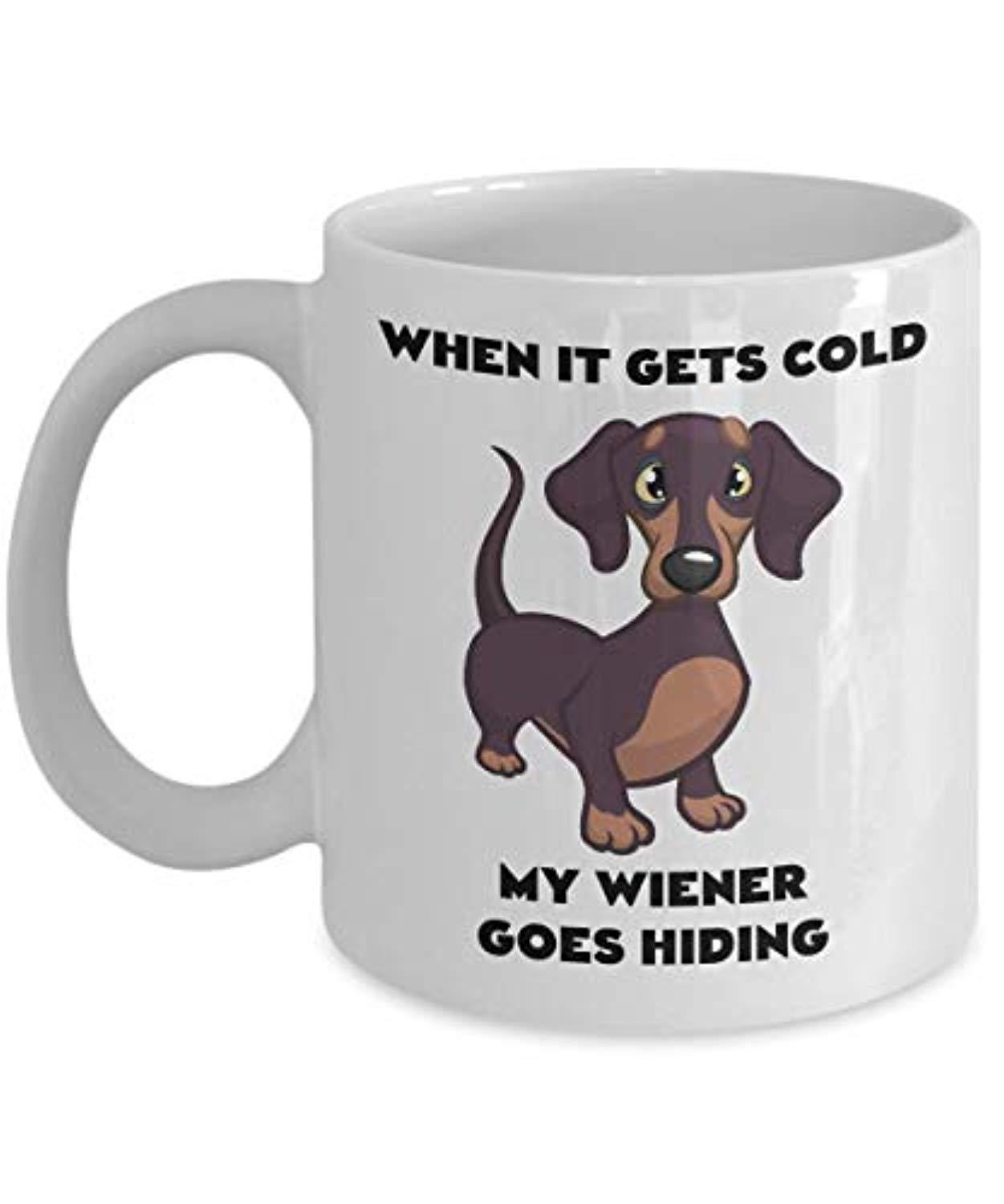 When It Gets Cold My Weiner Goes Hiding Mug Funny Dachshund Dog Coffee Cup